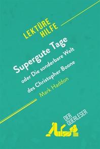 Supergute Tage oder Die sonderbare Welt des Christopher Boone von Mark Haddon (Lektürehilfe) - Librerie.coop