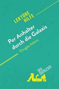 Per Anhalter durch die Galaxis von Douglas Adams (Lektürehilfe) - Librerie.coop
