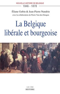 La Belgique libérale et bourgeoise - Librerie.coop