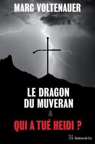Le Dragon du Muveran - Qui a tué Heidi ? - Librerie.coop