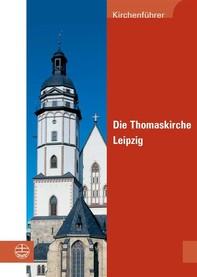 Die Thomaskirche Leipzig - Librerie.coop