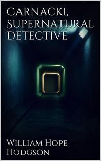 Carnacki, Supernatural Detective - Librerie.coop