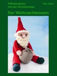 Häkelpuppen mit der Knollennase - Der Weihnachtsmann - Librerie.coop