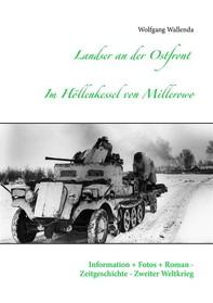 Landser an der Ostfront - Im Höllenkessel von Millerowo - Librerie.coop