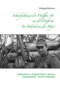 Scharfschützen der Waffen-SS an der Ostfront - Im Fadenkreuz der Jäger - Librerie.coop