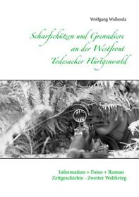 Scharfschützen und Grenadiere an der Westfront - Todesacker Hürtgenwald - Librerie.coop