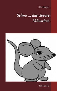 Selina ... das clevere Mäuschen - Librerie.coop