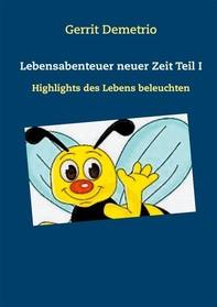 Lebensabenteuer neuer Zeit Teil I - Librerie.coop