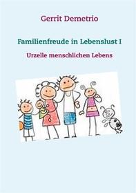 Familienfreude in Lebenslust I - Librerie.coop