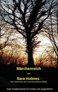"""""""Märchenreich"""" und """"Sara Holmes - Das Geheimnis des verschwundenen Bildes"""" - Librerie.coop"""