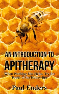 An Introduction To Apitherapy - Librerie.coop
