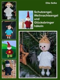 Schutzengel, Weihnachtsengel und Glücksbringer häkeln - Librerie.coop