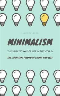 MINIMALISM...The Simplest Way Of Life In The World - Librerie.coop