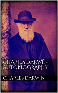 Charles Darwin Autobiography - Librerie.coop