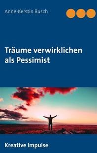 Träume verwirklichen als Pessimist - Librerie.coop