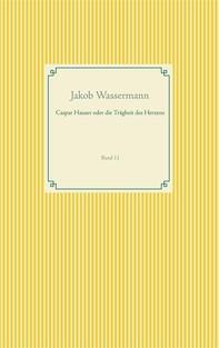 Caspar Hauser oder die Trägheit des Herzens - Librerie.coop