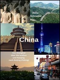 China: Von Shanghai über Ma'anshan und Nanjing nach Beijing (Peking) - Librerie.coop
