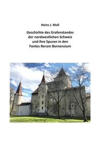 Geschichte des Grafenstandes der nordwestlichen Schweiz und ihre Spuren in den Fontes Rerum Bernensium - Librerie.coop