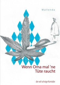Wenn Oma mal `ne Tüte raucht - Librerie.coop