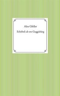 Schöbeli ab em Guggisbärg - Librerie.coop