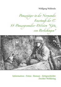 """Panzerjäger in der Normandie Feuertaufe der 17. SS-Panzergrenadier-Division """"Götz von Berlichingen"""" - Librerie.coop"""