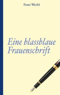 Franz Werfel: Eine blassblaue Frauenschrift - Librerie.coop