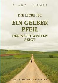 Die Liebe ist ein gelber Pfeil, der nach Westen zeigt - Librerie.coop