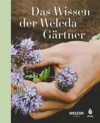 Das Wissen der Weleda Gärtner - Librerie.coop