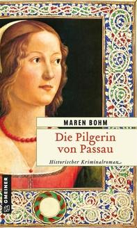Die Pilgerin von Passau - Librerie.coop