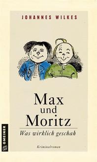 Max und Moritz - Was wirklich geschah - Librerie.coop