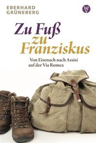 Zu Fuß zu Franziskus - Librerie.coop