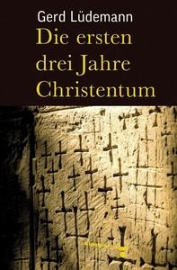 Die ersten drei Jahre Christentum - Librerie.coop