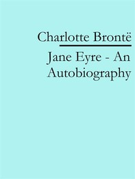 Jane Eyre - An Autobiography - Librerie.coop