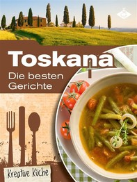 Toskana: Die besten Gerichte - Librerie.coop