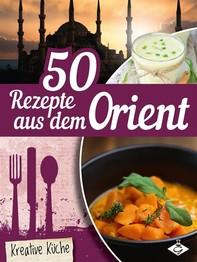 50 Rezepte aus dem Orient - Librerie.coop