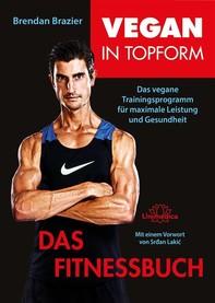 Vegan in Topform - Das Fitnessbuch - Librerie.coop