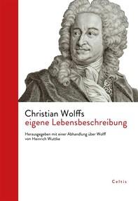Christian Wolffs eigene Lebensbeschreibung - Librerie.coop