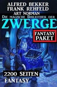 Die magische Bibliothek der Zwerge: 2200 Seiten Fantasy - Librerie.coop