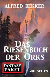 Das Riesenbuch der Orks: 1500 Seiten Fantasy Paket - Librerie.coop