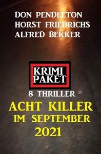 Acht Killer im September 2021: Krimi Paket 8 Thriller - Librerie.coop