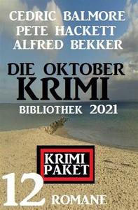 Die Oktober Krimi Bibliothek 2021: Krimi Paket 12 Romane - Librerie.coop