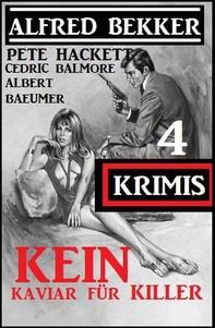 Kein Kaviar für Killer: 4 Krimis - Librerie.coop