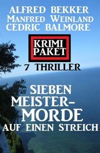 Sieben Meistermorde auf einen Streich: Krimi Paket 7 Thriller - Librerie.coop