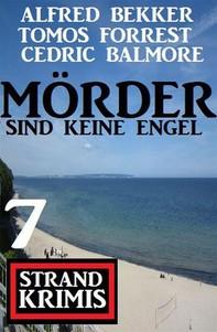 Mörder sind keine Engel: 7 Strand Krimis - Librerie.coop