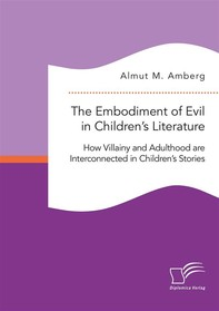 The Embodiment of Evil in Children's Literature. How Villainy and Adulthood are Interconnected in Children's Stories - Librerie.coop