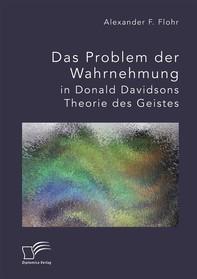 Das Problem der Wahrnehmung in Donald Davidsons Theorie des Geistes - Librerie.coop