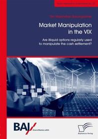 Market Manipulation in the VIX. Are illiquid options regularly used to manipulate the cash settlement? - Librerie.coop