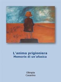 L'anima prigioniera. memorie di un'afasica - Librerie.coop