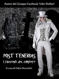 Post Tenebras. I racconti del cimitero - Librerie.coop
