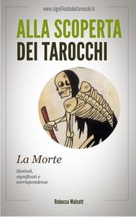La Morte negli Arcani Maggiori dei Tarocchi - Librerie.coop